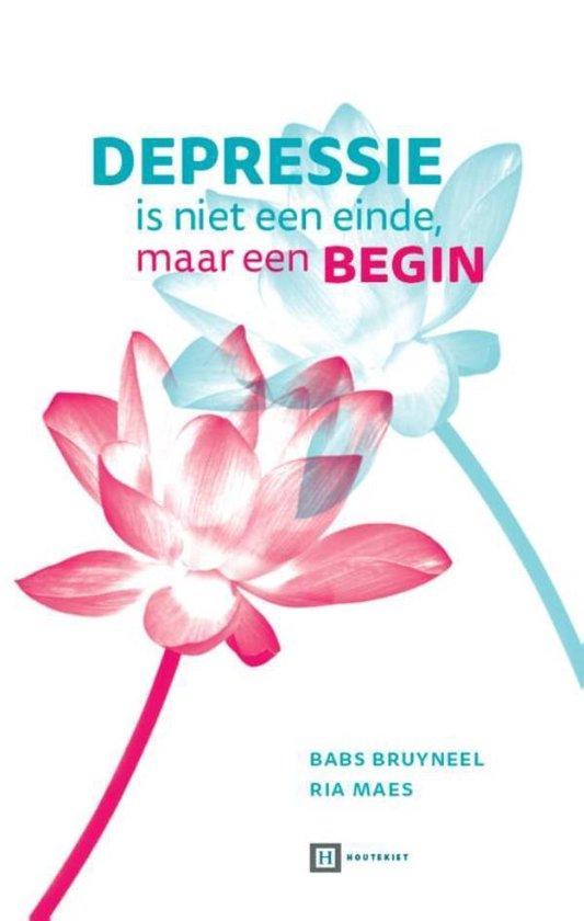 Depressie is niet een einde, maar een begin (Babs Bruyneel & Ria Maes) boek