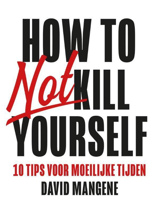 How to not kill yourself (David Mangene) boek