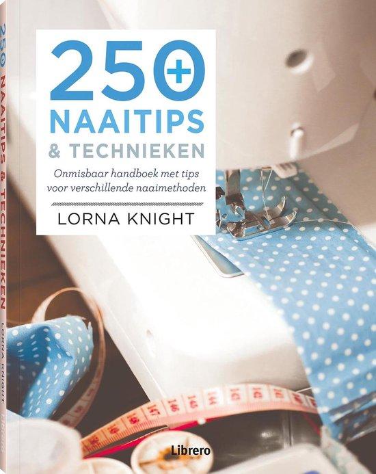 250+ naaitips & technieken (Lorna Knight) boek