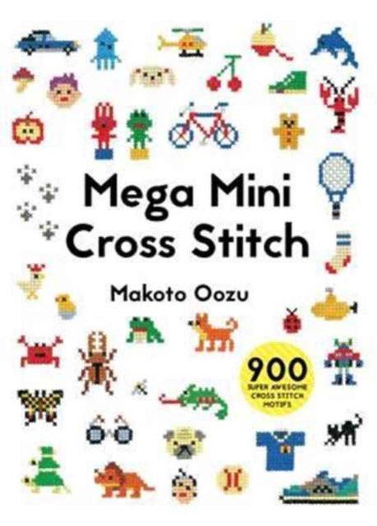 Mega Mini Cross Stitch (Makoto Oozu) boek