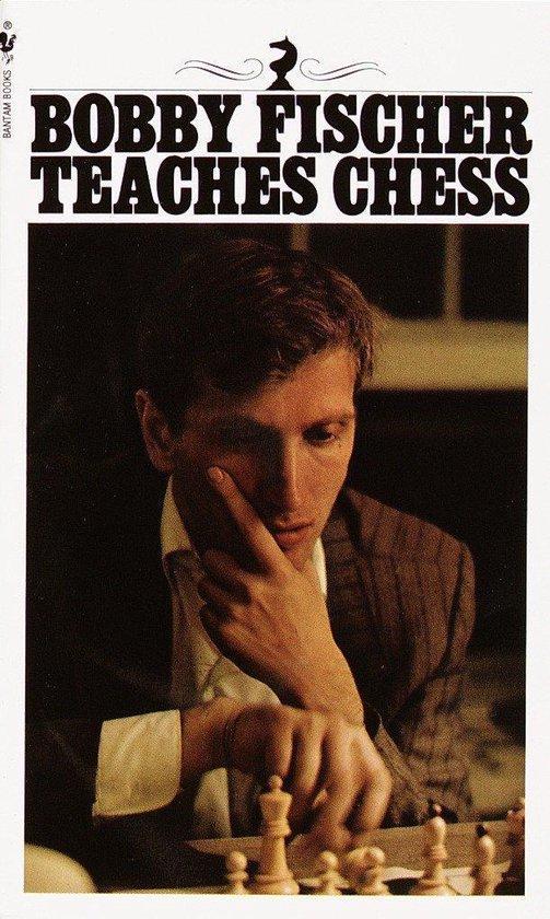 Bobby Fischer teaches chess (Bobby Fischer, Stuart Margulies en Donn Mosenfelder) boek