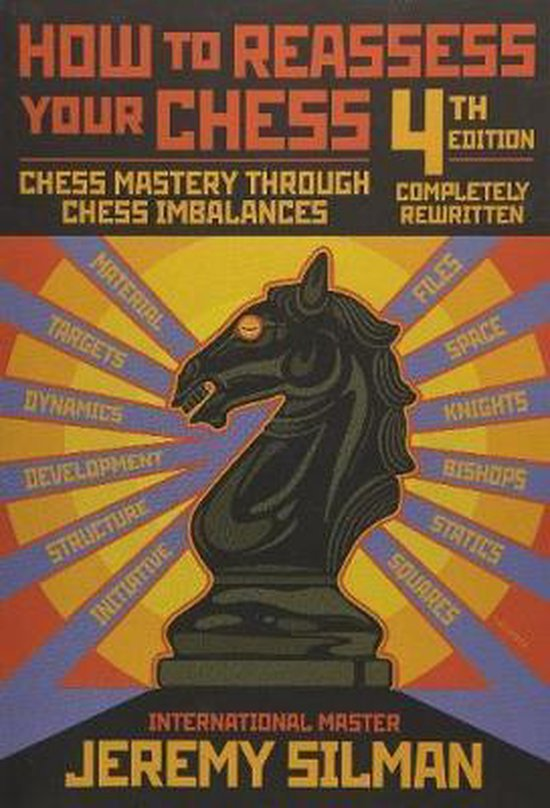 How to reassess your chess (Jeremy Silman) boek