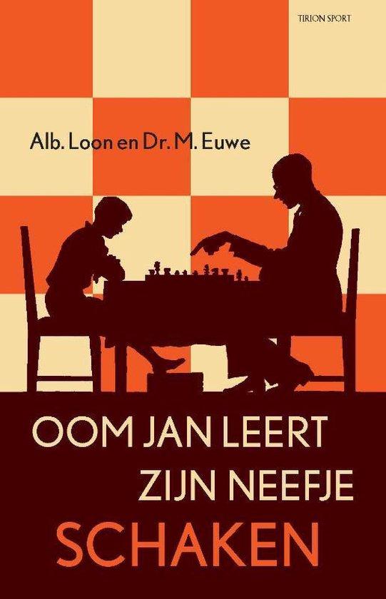 Oom Jan leert zijn neefje schaken (Alb. Loon en Dr. M. Euwe) boek