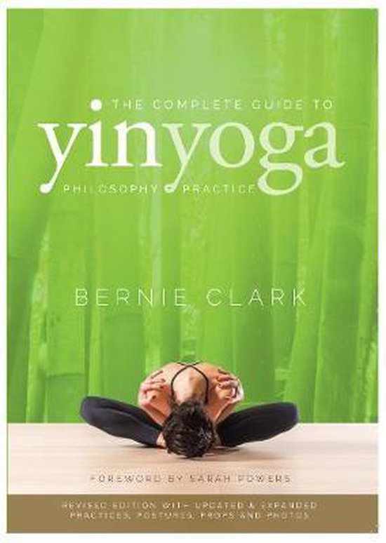 The complete guide to yin yoga (Bernie Clark) boek