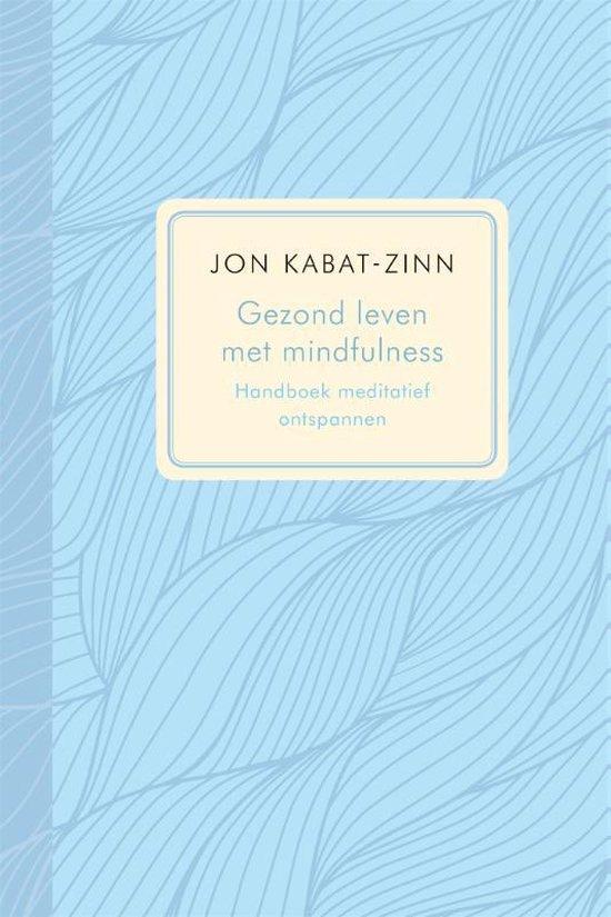 Gezond leven met mindfulness (Jon Kabat-Zinn) boek
