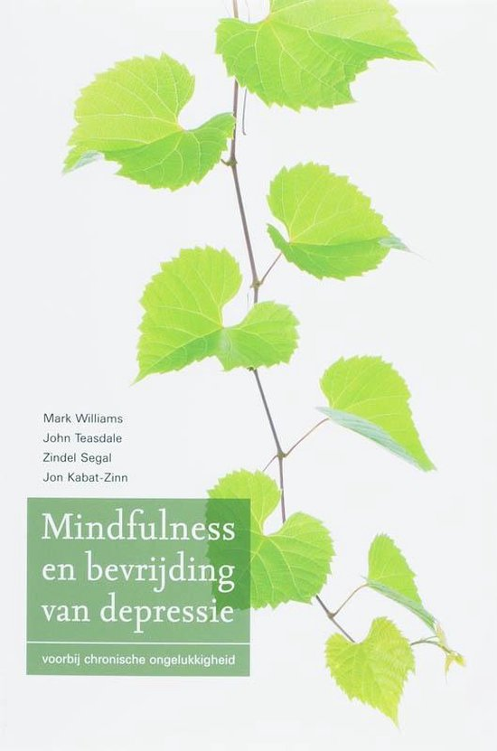 Mindfulness en bevrijding van depressie (Mark Williams, John Teasdale, Zindel Segal en Jon Kabat-Zinn) boek