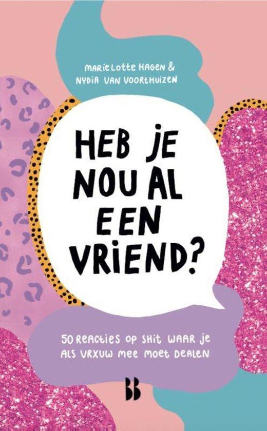 Heb je nou al een vriend? (Marie Lotte Hagen & Nydia van Voorthuizen) boek