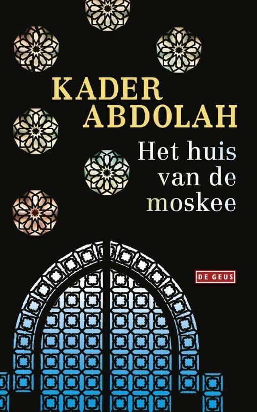 Het huis van de moskee (Kader Abdolah) boek