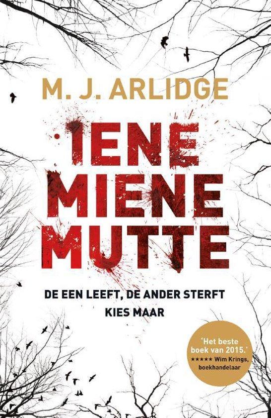 Iene Miene Mutte (M. J. Arlidge) boek