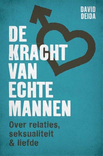 De kracht van echte mannen - Over relaties, seksualiteit & liefde (David Deida) boek