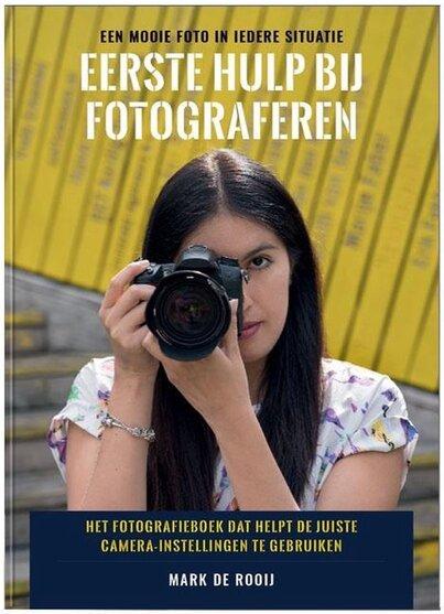 Eerste hulp bij fotograferen (Mark de Rooij) boek