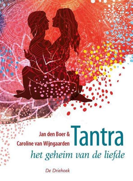 Tantra - Het geheim van de liefde (Jan den Boer & Caroline van Wijngaarden) boek