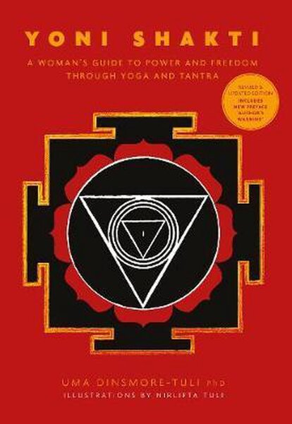 Yoni Shakti - A woman's guide to power and freedom through yoga and tantra