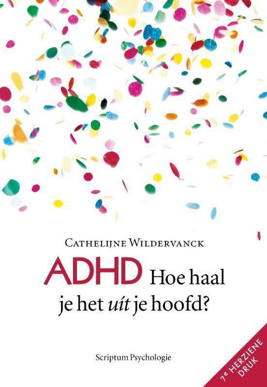 ADHD - Hoe haal je het uit je hoofd? (Cathelijne Wildervanck) boek