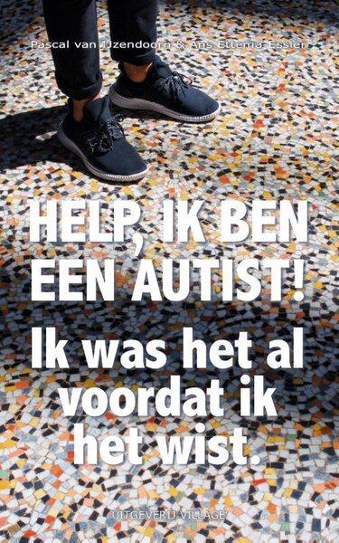 Help, ik ben een autist! (Pascal van Ijzendoorn & Ans Ettema-Essler) boek