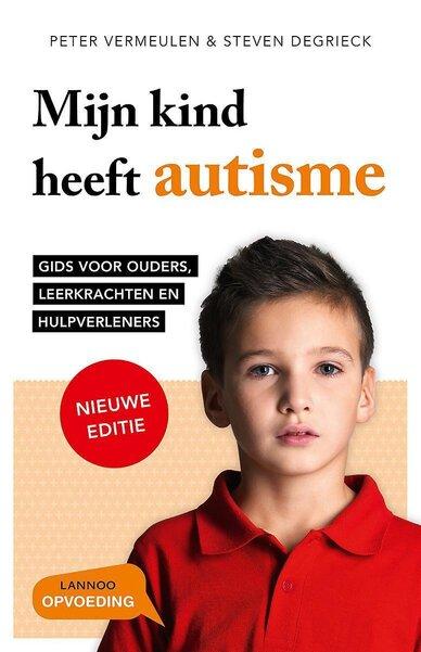 Mijn kind heeft autisme (Peter Vermeulen & Steven Degrieck) boek