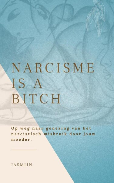 Narcisme is a bitch (Jasmijn) boek